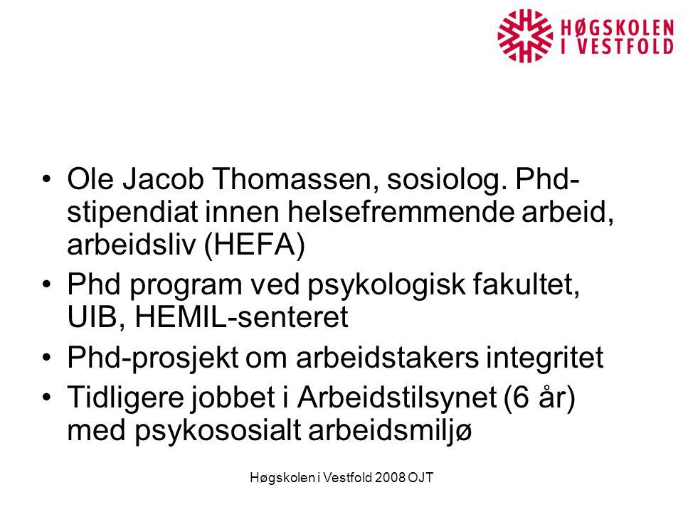 Høgskolen i Vestfold 2008 OJT Ole Jacob Thomassen, sosiolog.
