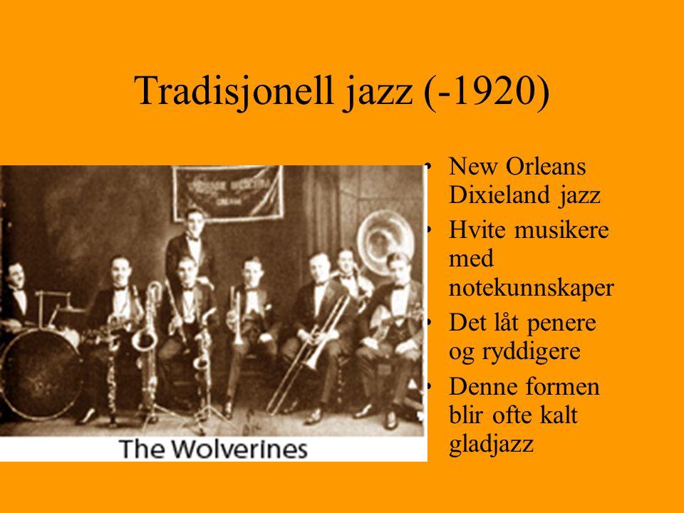 Tradisjonell jazz (-1920) New orleans orkesterjazz er den eldste formen Fargede musikere Marching bands, marsjorkester Kunne ikke noter, spilte på geh