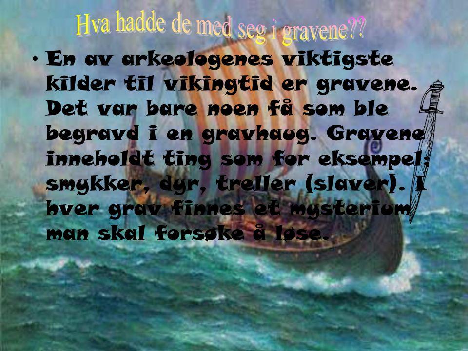 En av arkeologenes viktigste kilder til vikingtid er gravene.