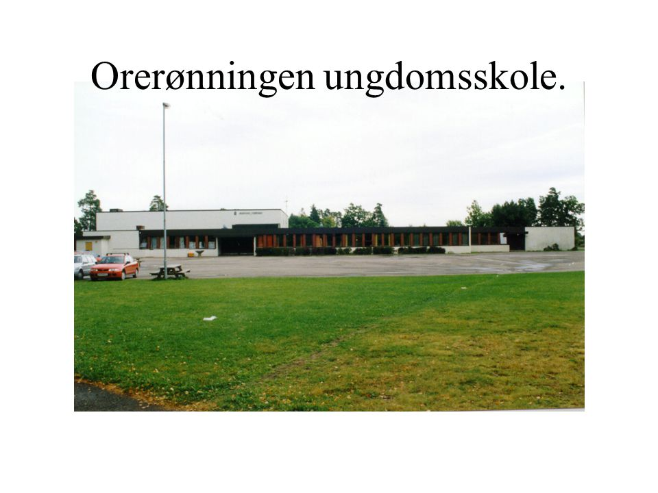 Orerønningen ungdomsskole.