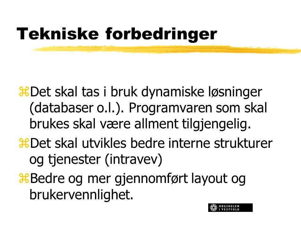 Tekniske forbedringer zDet skal tas i bruk dynamiske løsninger (databaser o.l.). Programvaren som skal brukes skal være allment tilgjengelig. zDet ska