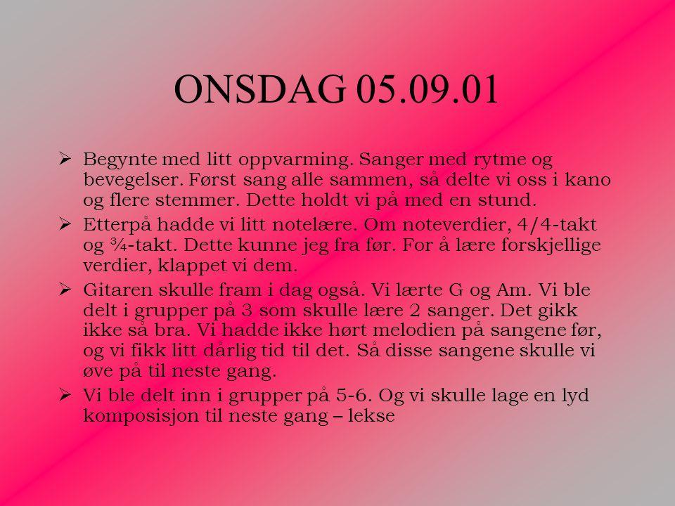 ONSDAG 05.09.01  Begynte med litt oppvarming. Sanger med rytme og bevegelser.