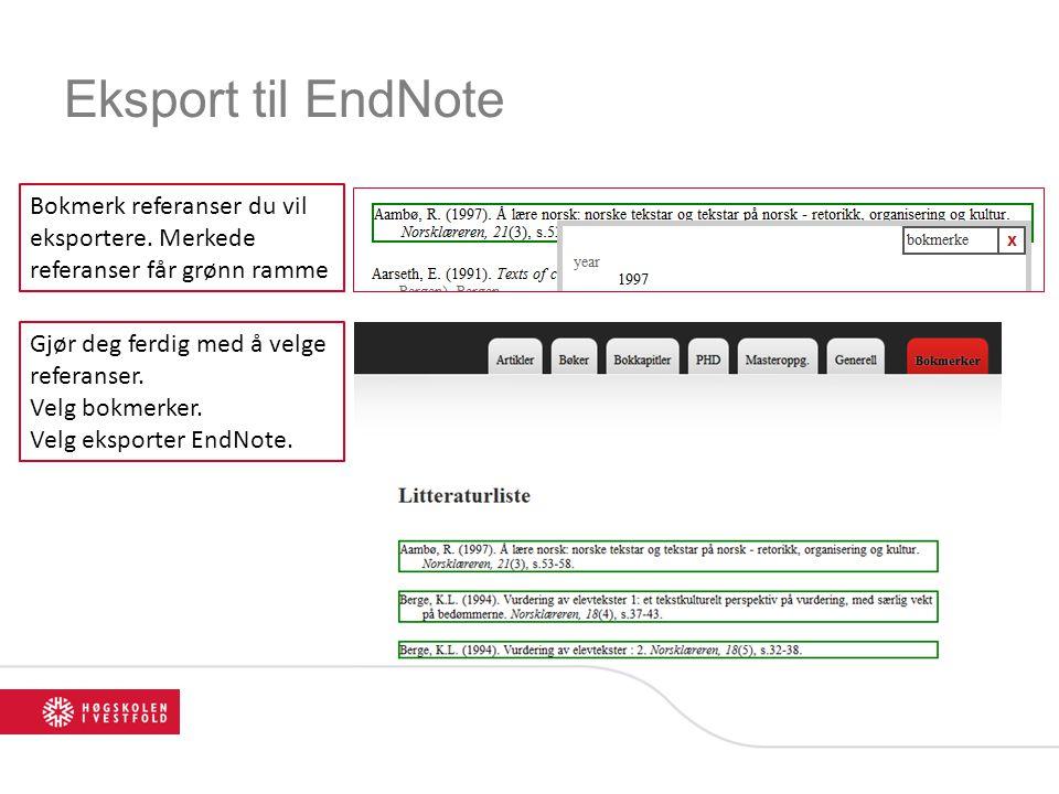 Eksport til EndNote Bokmerk referanser du vil eksportere.