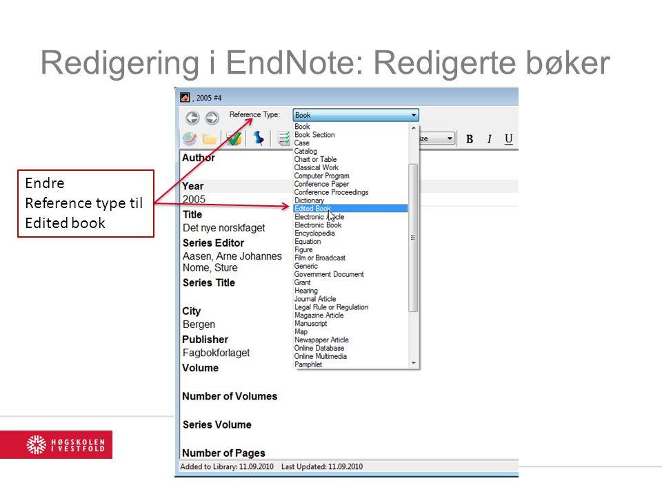 Redigering i EndNote: Redigerte bøker Endre Reference type til Edited book