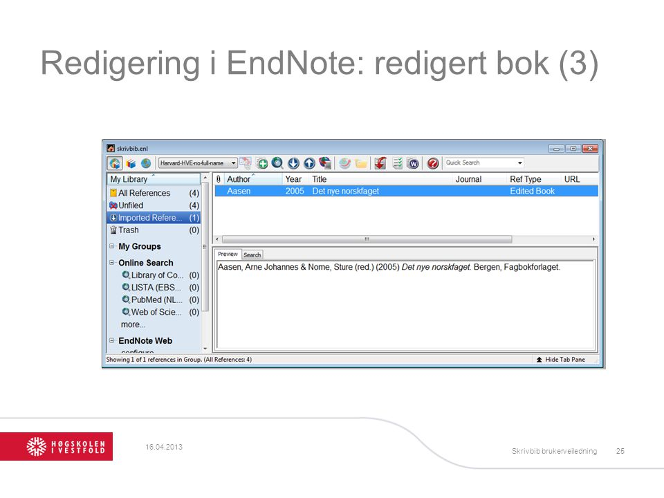 Redigering i EndNote: redigert bok (3) 16.04.2013 Skrivbib brukerveiledning25