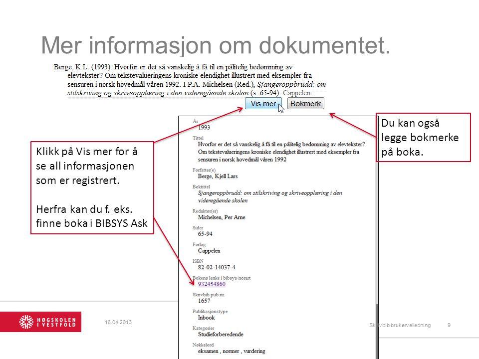 Mer informasjon om dokumentet.Klikk på Vis mer for å se all informasjonen som er registrert.