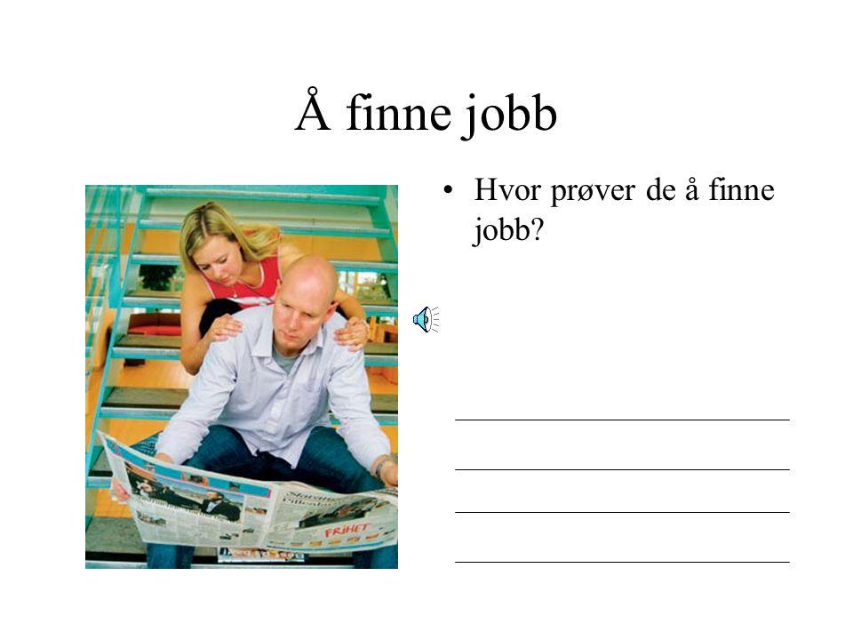 Å finne jobb Hvor prøver de å finne jobb?
