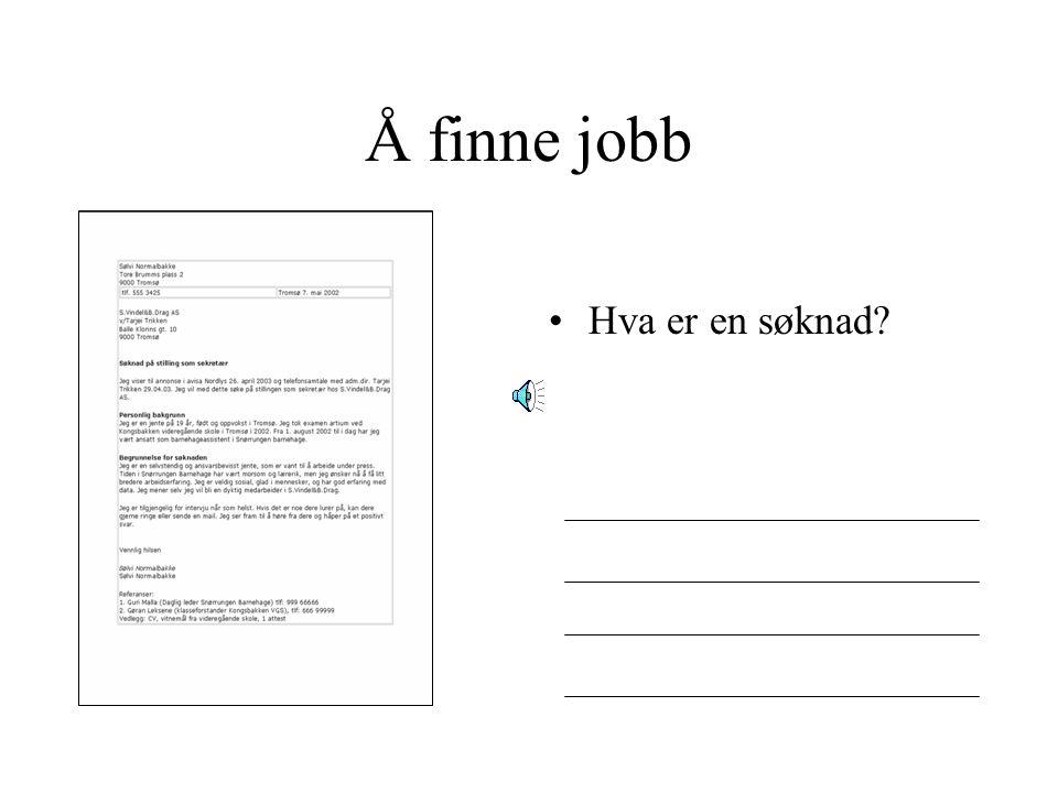 Å finne jobb Hva er en CV?