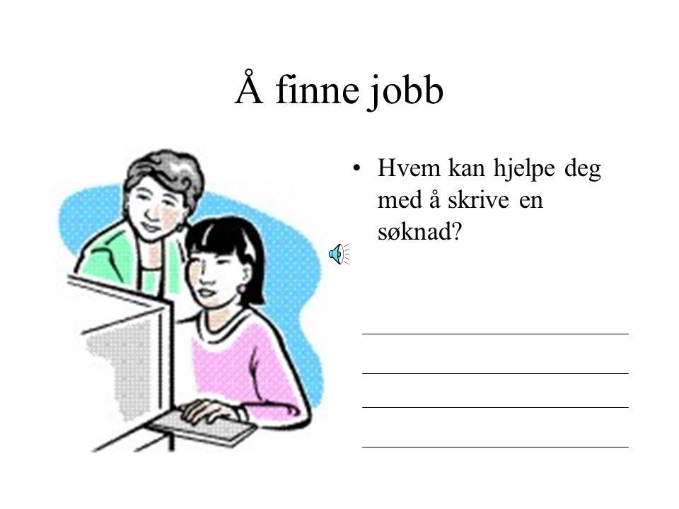 Å finne jobb Hva er en søknad?