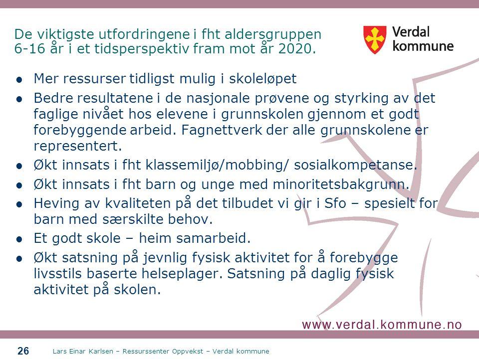 Lars Einar Karlsen – Ressurssenter Oppvekst – Verdal kommune 26 De viktigste utfordringene i fht aldersgruppen 6-16 år i et tidsperspektiv fram mot år