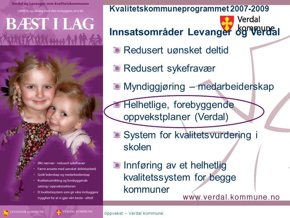 Lars Einar Karlsen – Ressurssenter Oppvekst – Verdal kommune 31 Kvalitetskommuneprogrammet 2007-2009 Innsatsområder Levanger og Verdal Redusert uønske