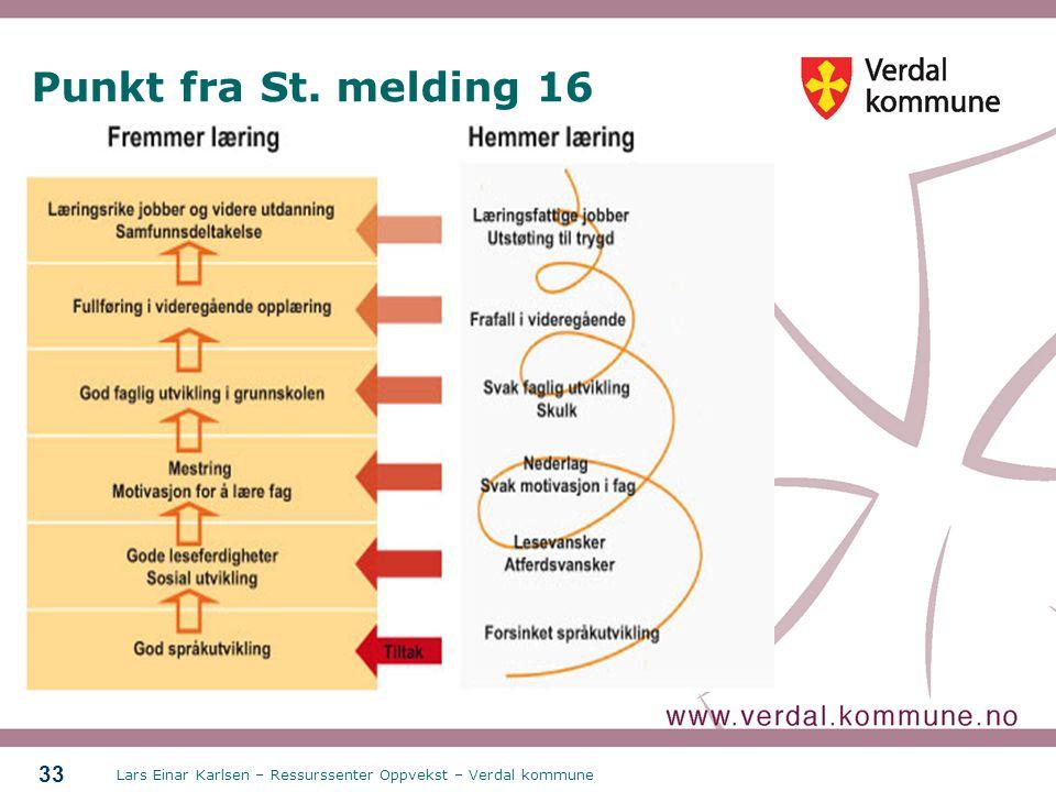 Lars Einar Karlsen – Ressurssenter Oppvekst – Verdal kommune 33 Punkt fra St. melding 16