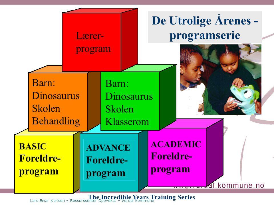 Lars Einar Karlsen – Ressurssenter Oppvekst – Verdal kommune Lærer- program ADVANCE Foreldre- program Barn: Dinosaurus Skolen Klasserom BASIC Foreldre