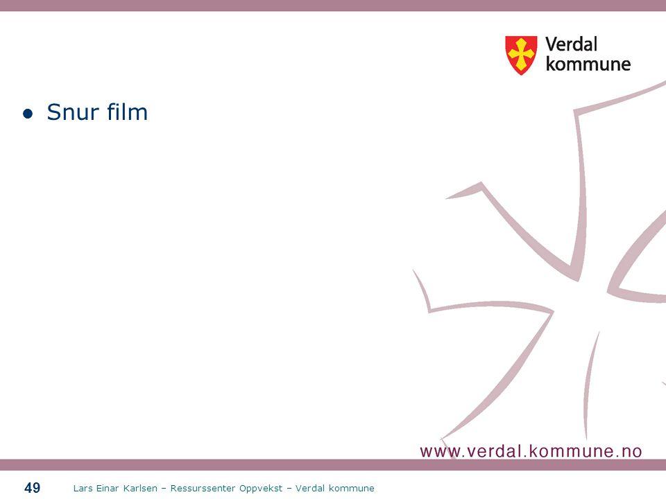 Lars Einar Karlsen – Ressurssenter Oppvekst – Verdal kommune 49 Snur film