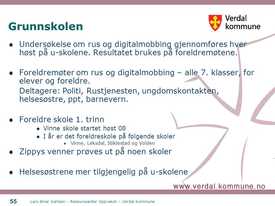 Lars Einar Karlsen – Ressurssenter Oppvekst – Verdal kommune 55 Grunnskolen Undersøkelse om rus og digitalmobbing gjennomføres hver høst på u-skolene.