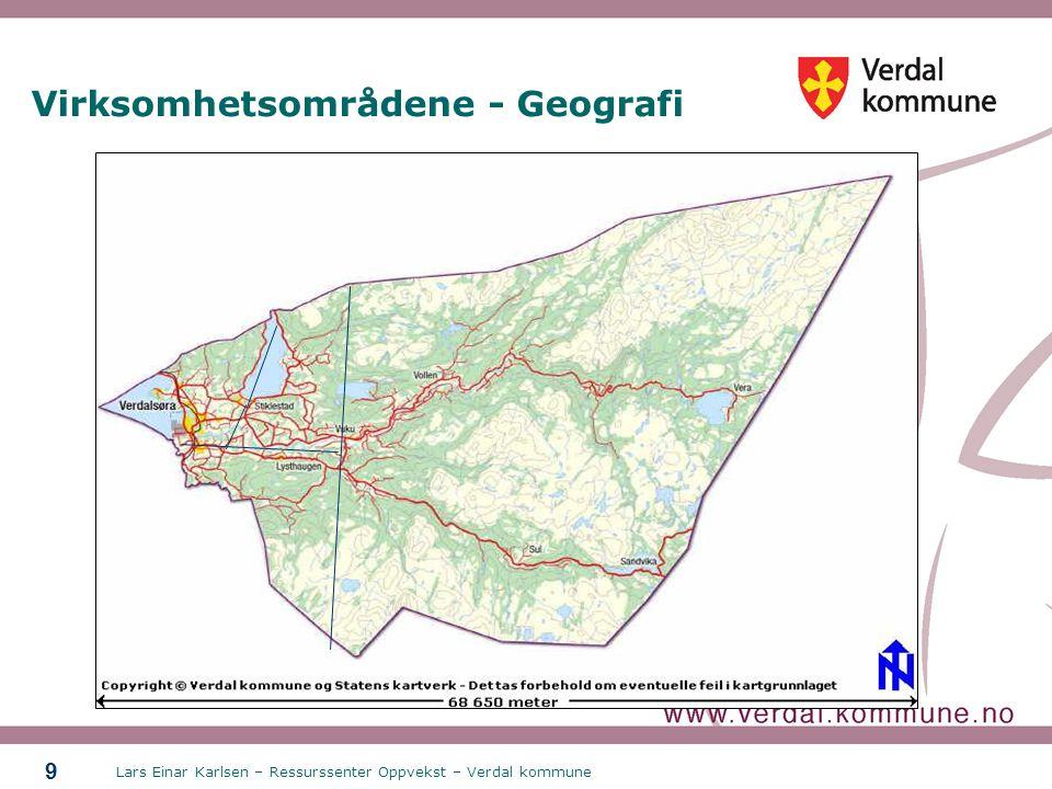 Lars Einar Karlsen – Ressurssenter Oppvekst – Verdal kommune 9 Virksomhetsområdene - Geografi