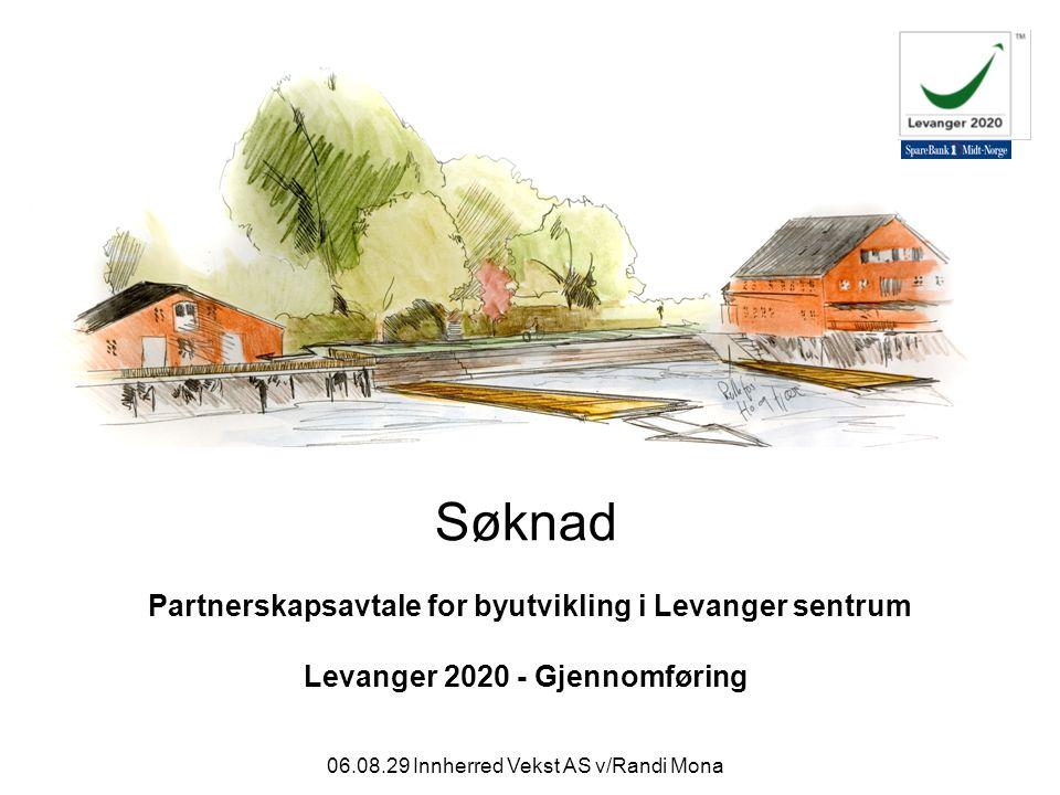 06.08.29 Innherred Vekst AS v/Randi Mona Søknad Partnerskapsavtale for byutvikling i Levanger sentrum Levanger 2020 - Gjennomføring