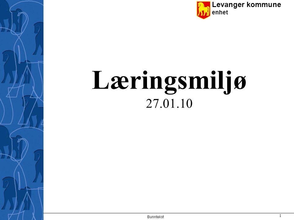 Levanger kommune enhet Bunntekst 1 Læringsmiljø 27.01.10