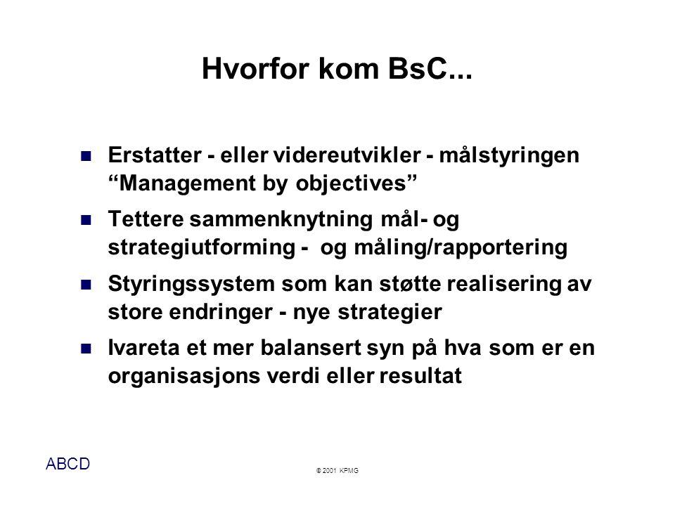 ABCD © 2001 KPMG Hvorfor kom BsC...