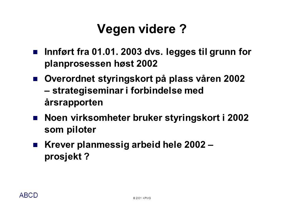 ABCD © 2001 KPMG Vegen videre .Innført fra 01.01.