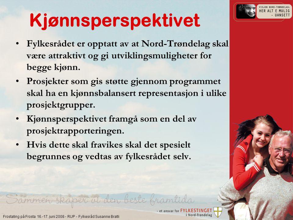 Frostating på Frosta 16.-17. juni 2008 - RUP - Fylkesråd Susanne Bratli Kjønnsperspektivet Fylkesrådet er opptatt av at Nord-Trøndelag skal være attra