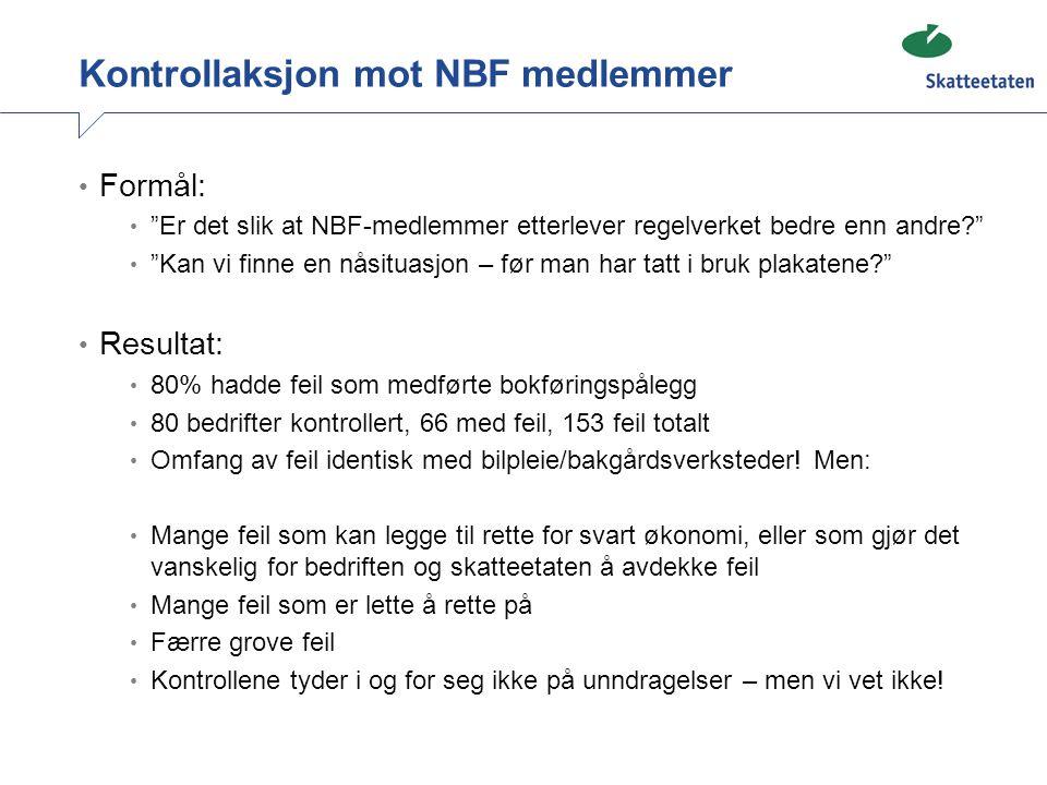 """Kontrollaksjon mot NBF medlemmer Formål: """"Er det slik at NBF-medlemmer etterlever regelverket bedre enn andre?"""" """"Kan vi finne en nåsituasjon – før man"""