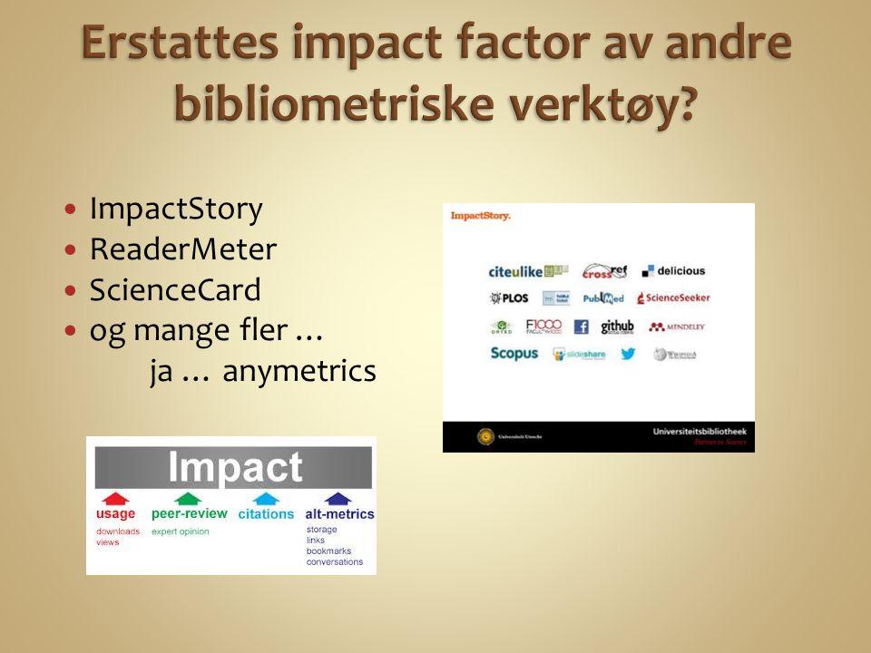 ImpactStory ReaderMeter ScienceCard og mange fler … ja … anymetrics
