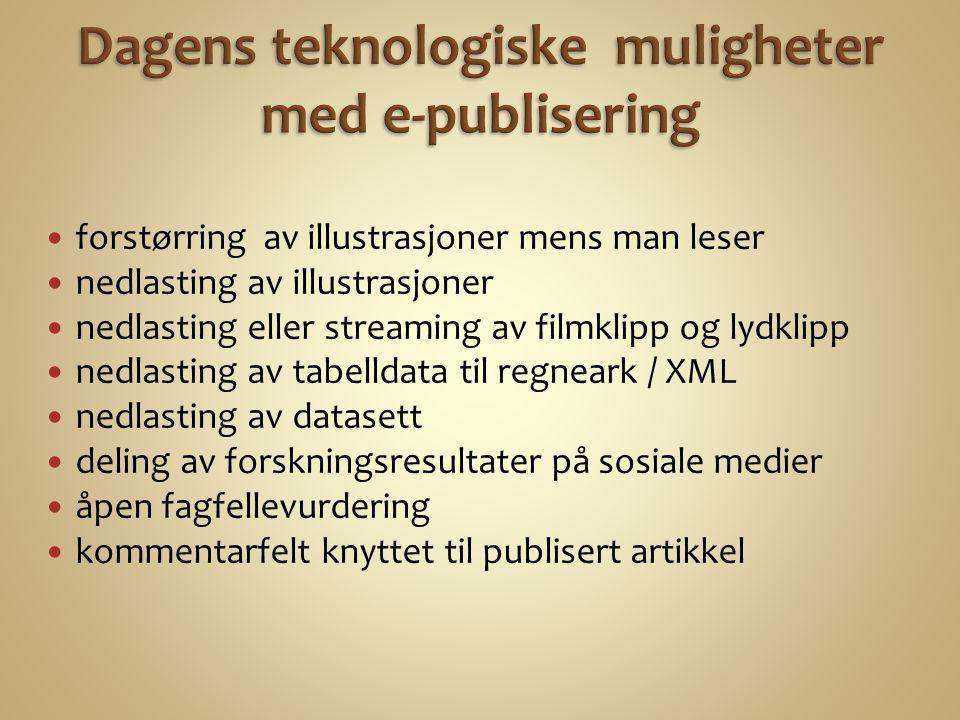 forstørring av illustrasjoner mens man leser nedlasting av illustrasjoner nedlasting eller streaming av filmklipp og lydklipp nedlasting av tabelldata til regneark / XML nedlasting av datasett deling av forskningsresultater på sosiale medier åpen fagfellevurdering kommentarfelt knyttet til publisert artikkel