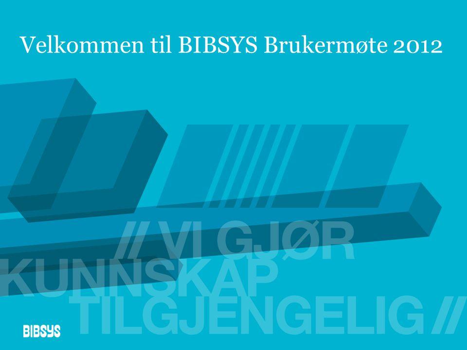 Velkommen til BIBSYS Brukermøte 2012