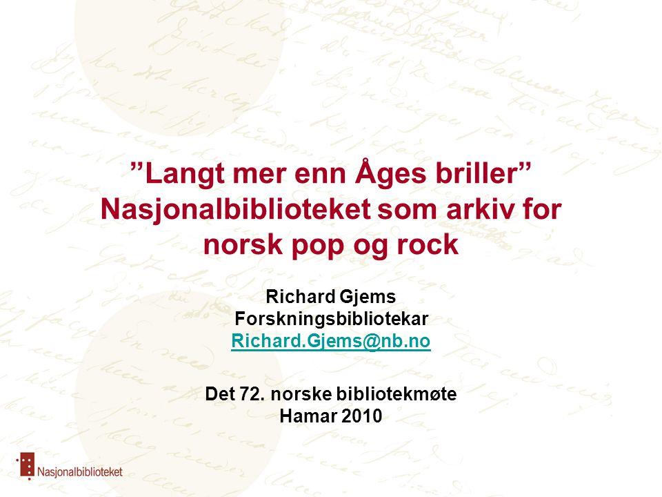 Et nasjonalt arkiv for populærmusikk 13.12.2005: Stortinget vedtar under behandlingen av St.prp.