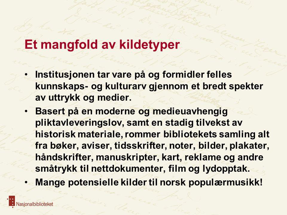 Arkivnettverket for pop og rock Bakgrunn: Nasjonalbiblioteket (NB) fikk i og med vedtaket av St.prp.