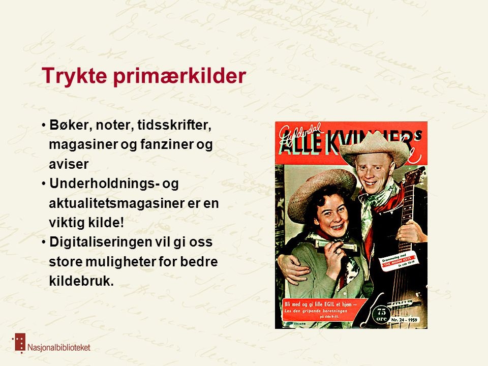 Musikkaviser Blant annet: Popnytt (1965-69) Pop Revyen (1966-69) Pop-Expressen (1965-67) Musikk (1974) Vår Musikk (1974-75) Decibel (1974-75) Gjennom Lydmuren (1976) Nye Takter (1977-88) Puls (1978-) Beat (1985-99) Rock Furore (1990-94) Mute (2002-2006) Backstage (1999-2007)