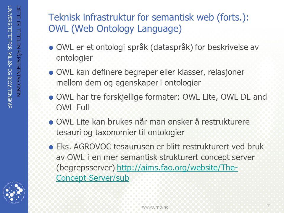 UNIVERSITETET FOR MILJØ- OG BIOVITENSKAP www.umb.no Ontologier – hva og hvorfor.