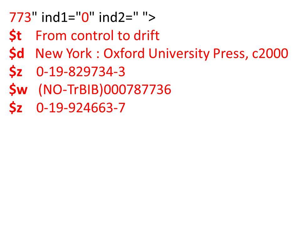 773 ind1= 0 ind2= > $t From control to drift $d New York : Oxford University Press, c2000 $z 0-19-829734-3 $w (NO-TrBIB)000787736 $z 0-19-924663-7