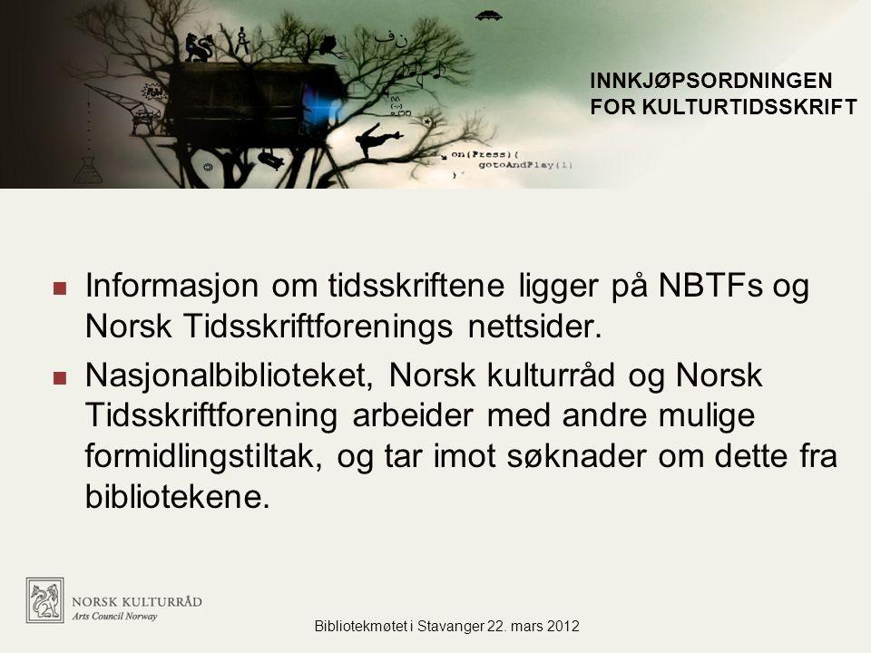Informasjon om tidsskriftene ligger på NBTFs og Norsk Tidsskriftforenings nettsider.