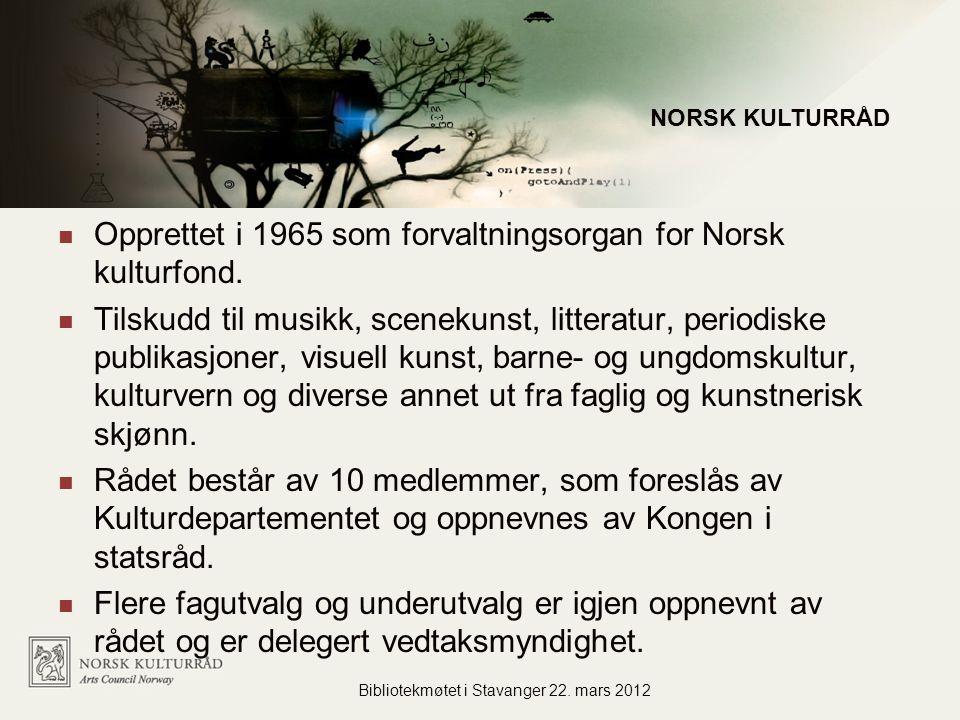 Administrasjon for flere virksomheter Opprettet i 1965 som forvaltningsorgan for Norsk kulturfond.