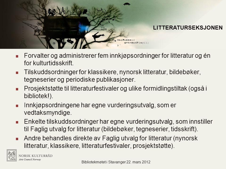 Administrasjon for flere virksomheter Forvalter og administrerer fem innkjøpsordninger for litteratur og én for kulturtidsskrift.
