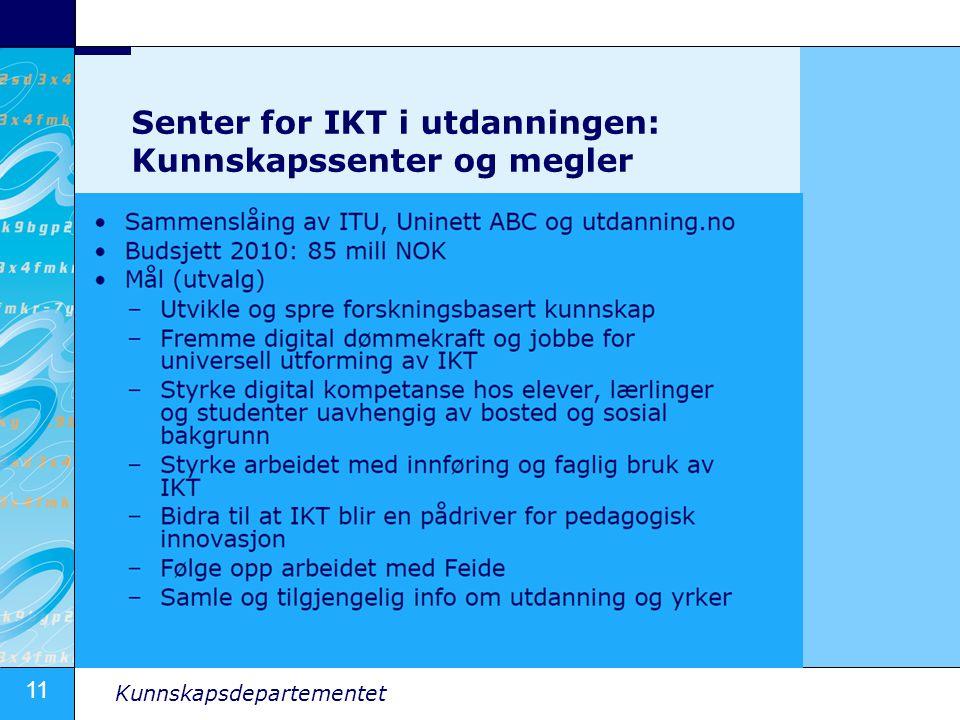 11 Kunnskapsdepartementet Senter for IKT i utdanningen: Kunnskapssenter og megler