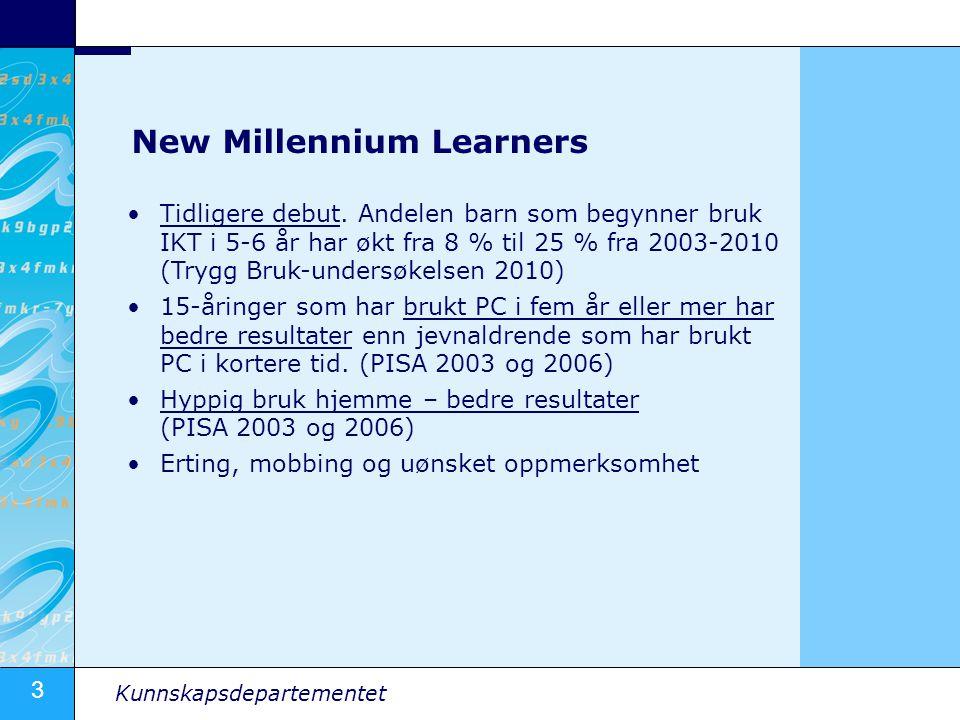 3 Kunnskapsdepartementet New Millennium Learners Tidligere debut.