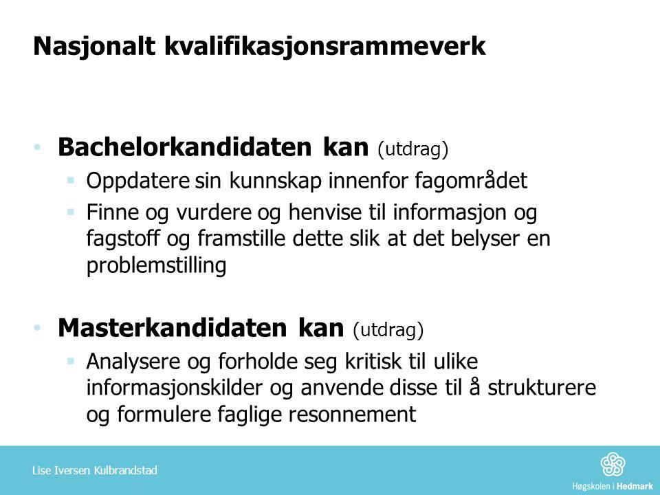 Nasjonalt kvalifikasjonsrammeverk Bachelorkandidaten kan (utdrag)  Oppdatere sin kunnskap innenfor fagområdet  Finne og vurdere og henvise til infor