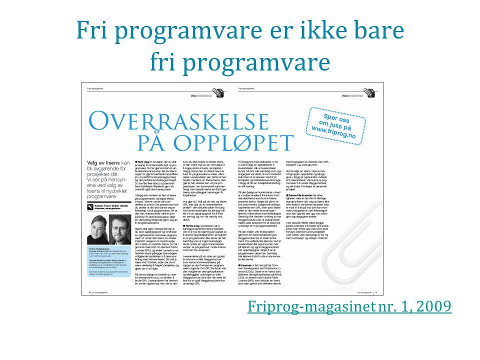 Fri programvare er ikke bare fri programvare Friprog-magasinet nr. 1, 2009