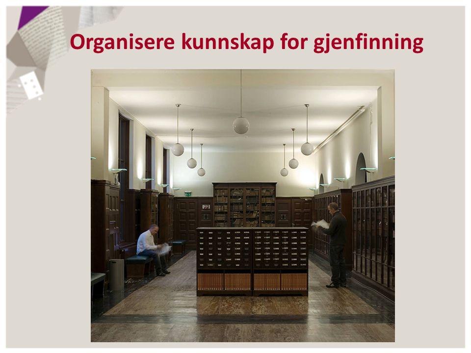 Organisere kunnskap for gjenfinning
