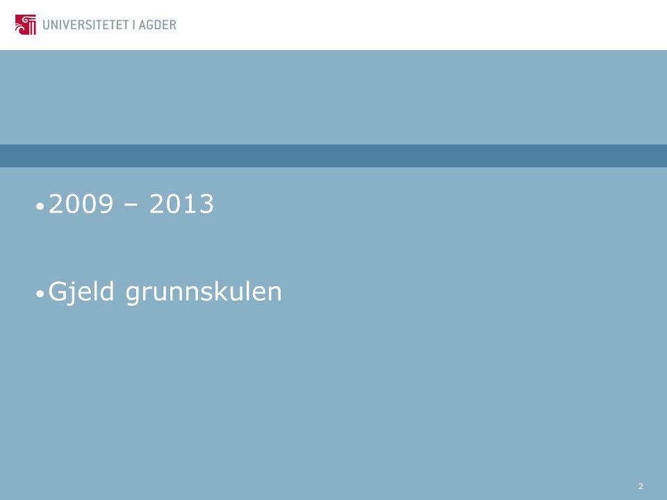 2 2009 – 2013 Gjeld grunnskulen