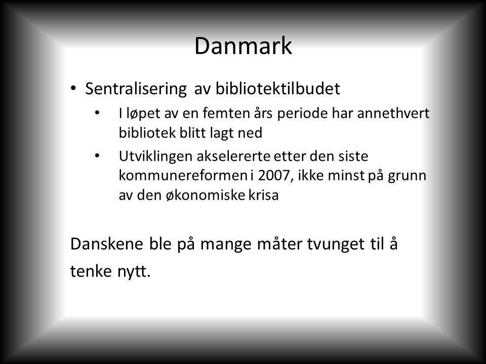 Danmark Sentralisering av bibliotektilbudet I løpet av en femten års periode har annethvert bibliotek blitt lagt ned Utviklingen akselererte etter den siste kommunereformen i 2007, ikke minst på grunn av den økonomiske krisa Danskene ble på mange måter tvunget til å tenke nytt.