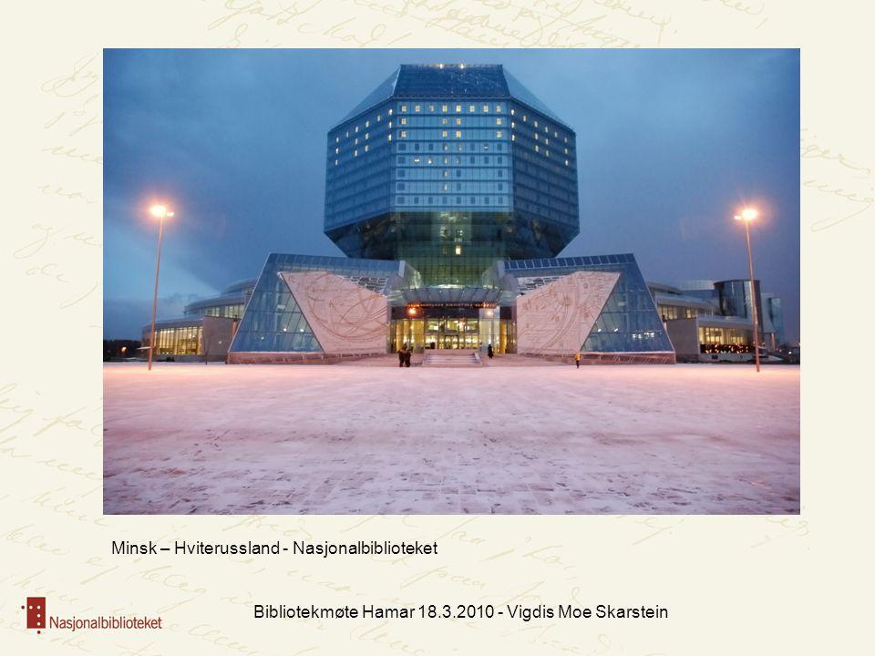 Bibliotekmøte Hamar 18.3.2010 - Vigdis Moe Skarstein Minsk – Hviterussland - Nasjonalbiblioteket