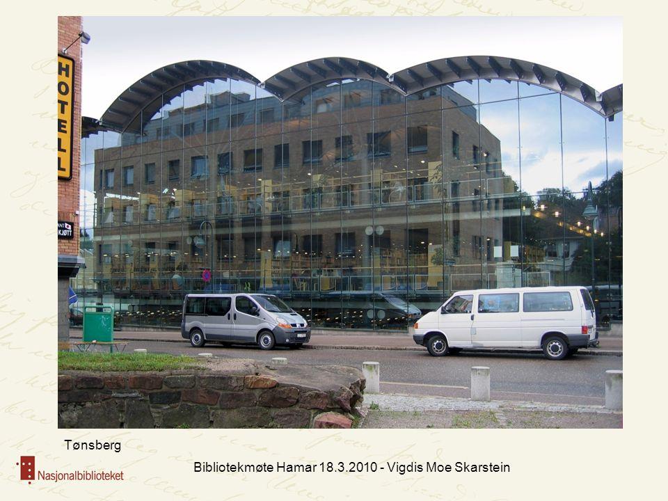 Bibliotekmøte Hamar 18.3.2010 - Vigdis Moe Skarstein Tønsberg