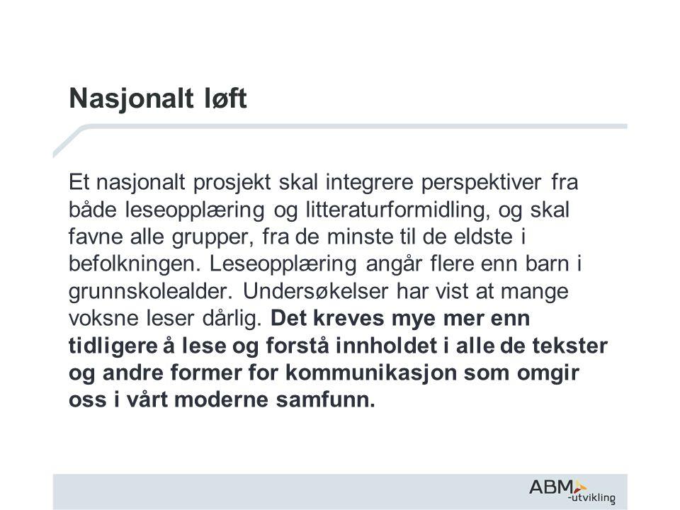 Voksnes leseferdigheter Voksne i Norge leser bra sammenlignet med andre land 8 -9 prosent skårer på laveste nivå, nivå 1 (400 000 personer) Ca 24 prosent skårer på nivå 2.