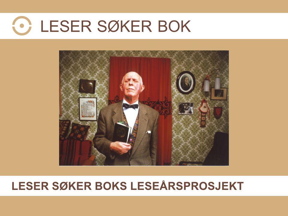 LESER SØKER BOK LESER SØKER BOKS LESEÅRSPROSJEKT