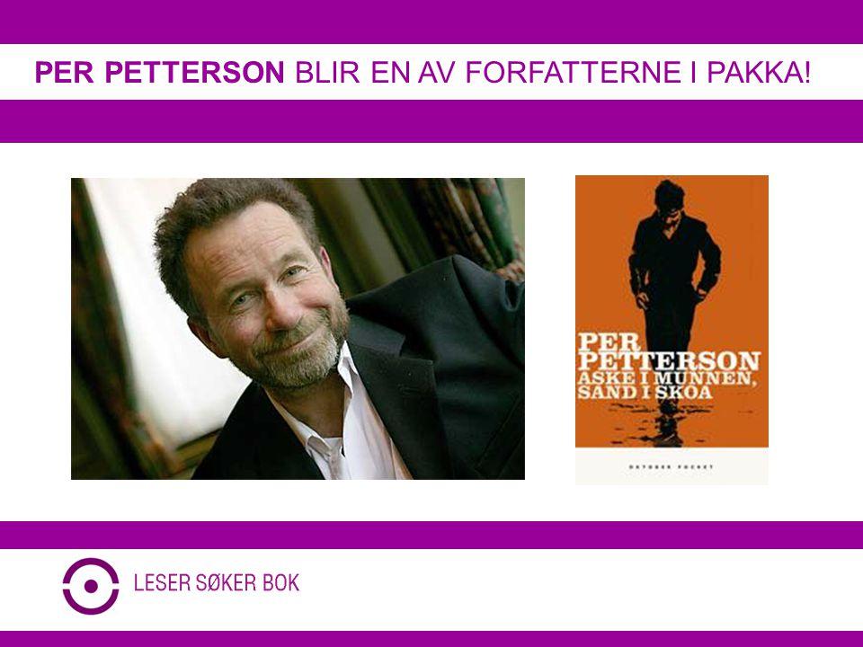 PER PETTERSON BLIR EN AV FORFATTERNE I PAKKA!