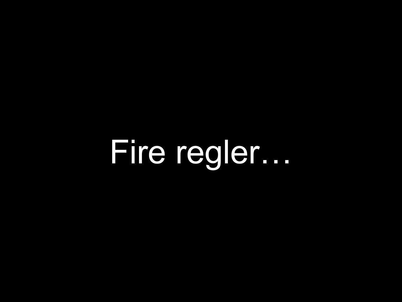 Fire regler…